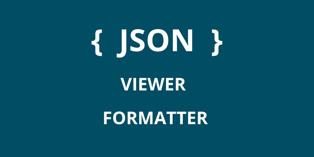 Online JSON Formatter and Viewer