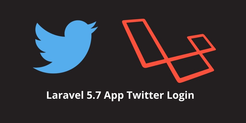 Laravel 5.7 App Socialite Login with Twitter Tutorial