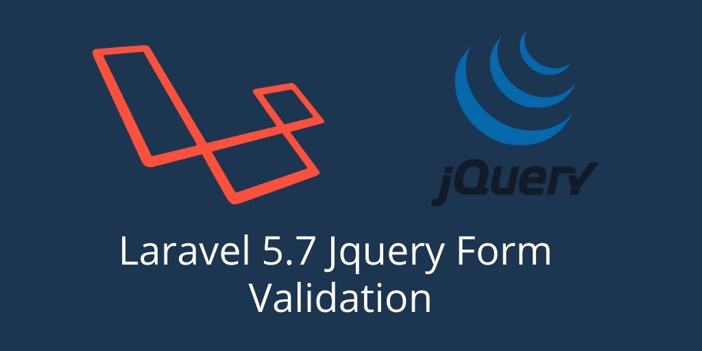 Laravel 5.7 Jquery Form Validation