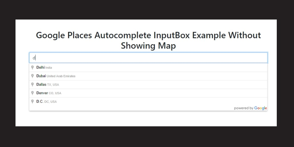 Google Places Autocomplete Fill Input Example Without Showing Map