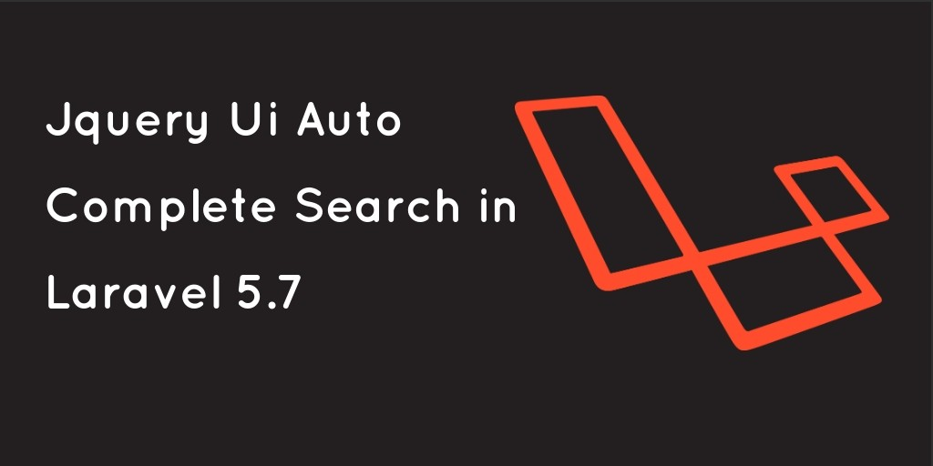 Laravel 5.7 Jquery UI Autocomplete Search Example