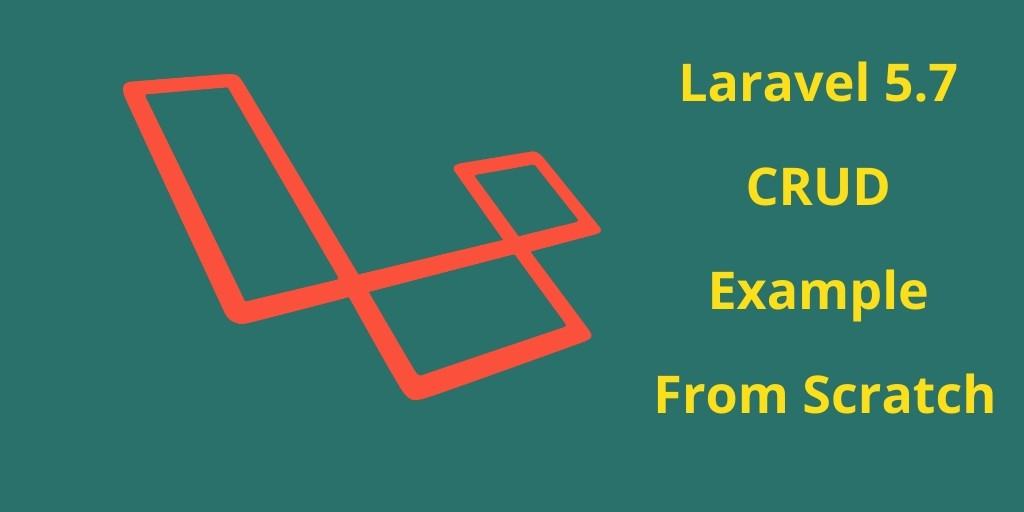 CRUD Laravel Tutorial with Example From Scratch