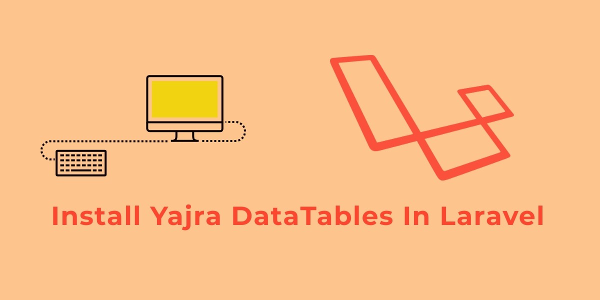 How To Install Yajra DataTables In Laravel 5.7 App