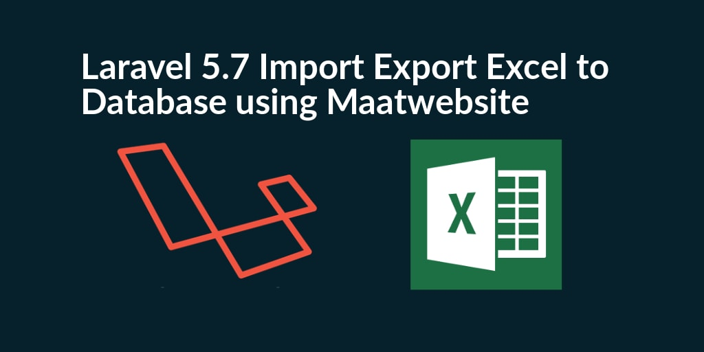 Import Export Excel & Csv to Database in Laravel 5.7 Example