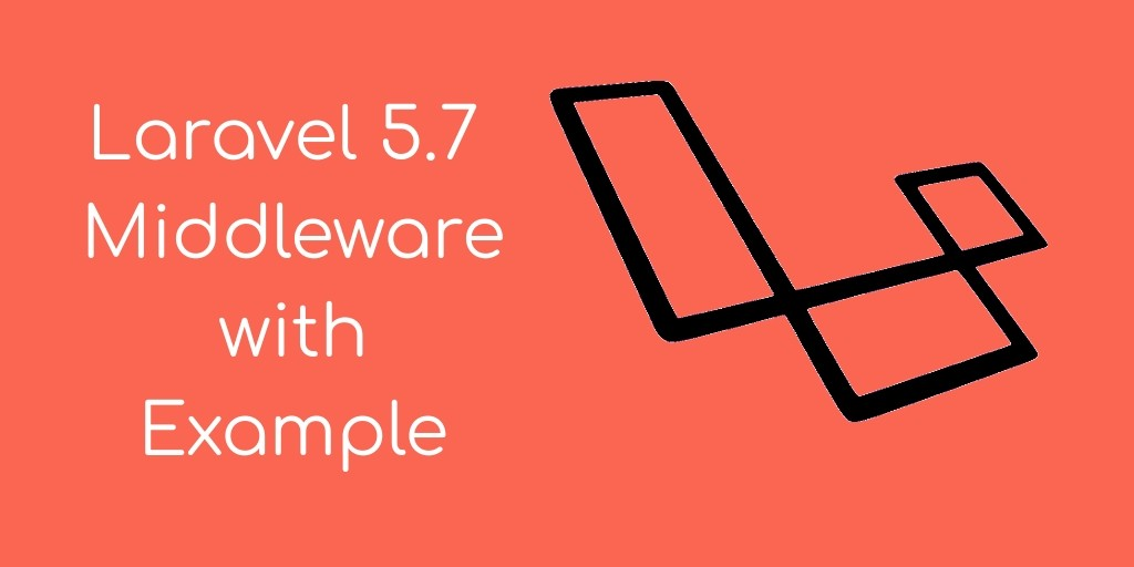 Laravel 5 7 Middleware - Create Custom Middleware with Example -