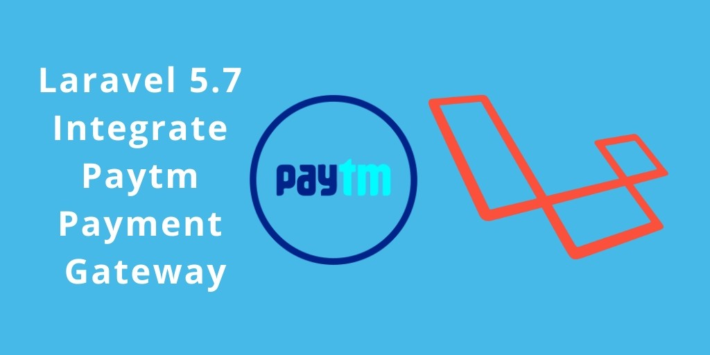 Laravel Paytm Payment Gateway Integration Example