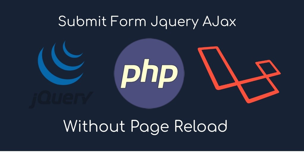 Jquery Submit Form Ajax PHP Laravel 5 7 Without Page load
