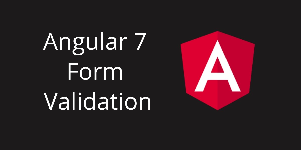 Angular 7  Reactive – Form Validation Simple Example