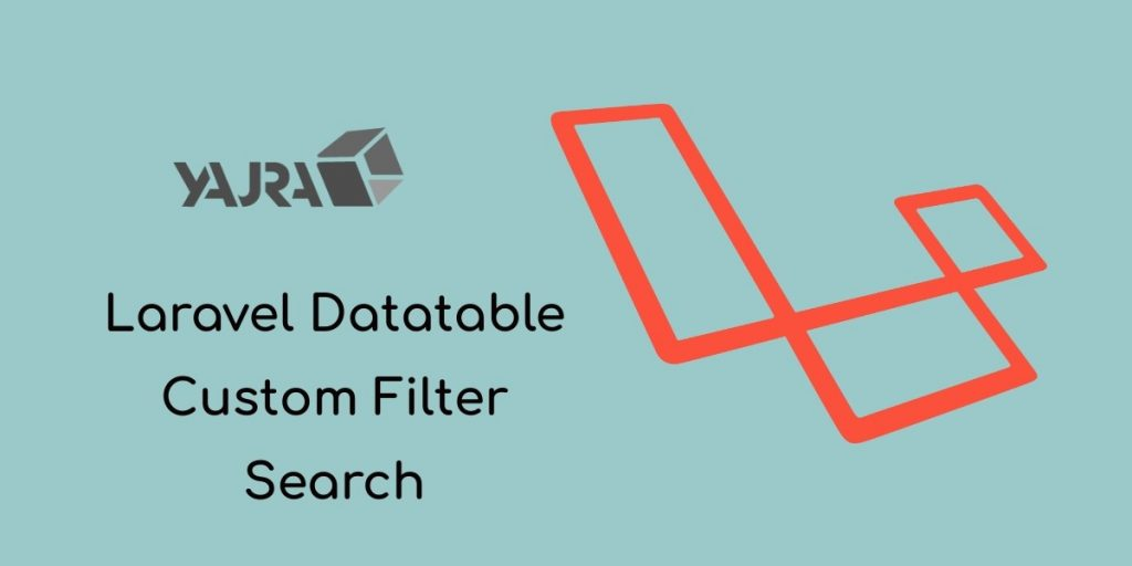 Laravel Datatables Custom filter and Search Example