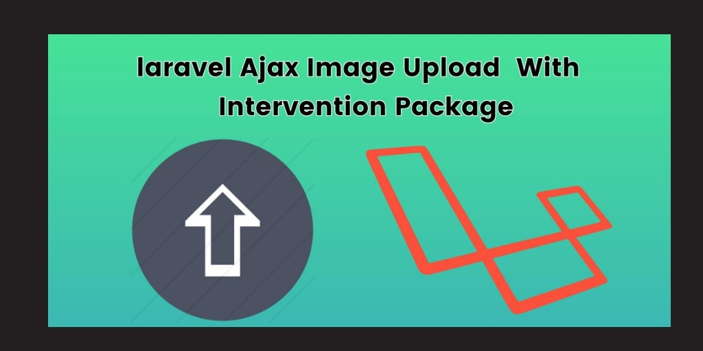 Laravel Intervention Image Upload Using Ajax - Tuts Make