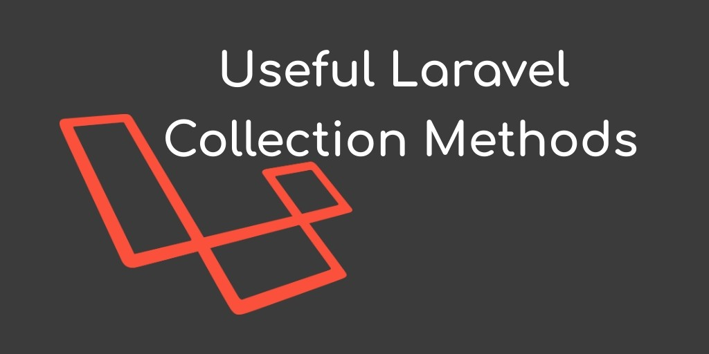 Important Useful Laravel Collection Methods with Example - Tuts Make
