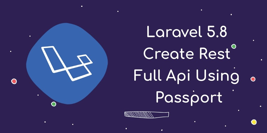 Create REST API using Passport Laravel 5 8 Authentication