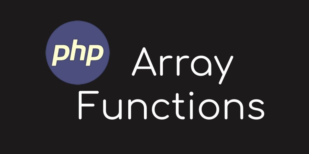 Array Functions In PHP – PHP Tutorial