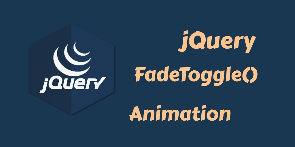 Effect jQuery FadeToggle Animation By Example