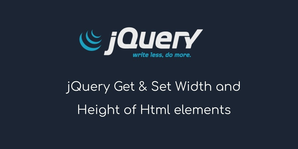 Set & Get width and height Of Html Elements Using jQuery