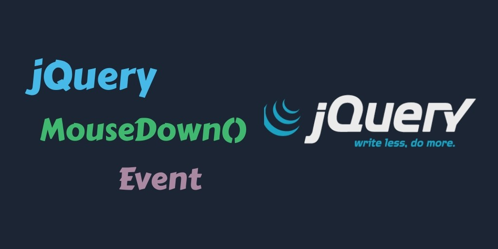jQuery Mousedown() Event Method Example