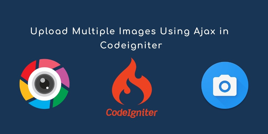 Upload Multiple Images in Codeigniter Using Ajax