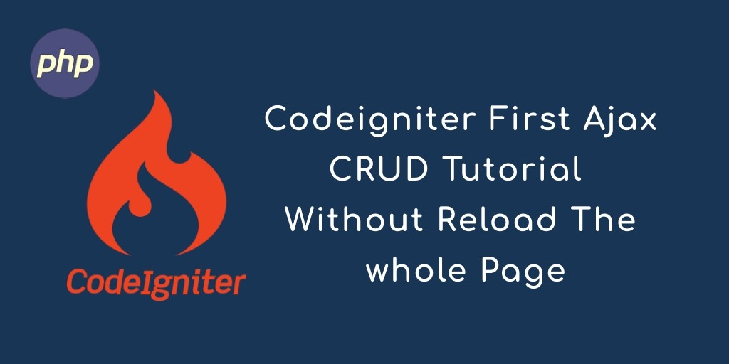 Codeigniter 3 Create First Ajax CRUD Application