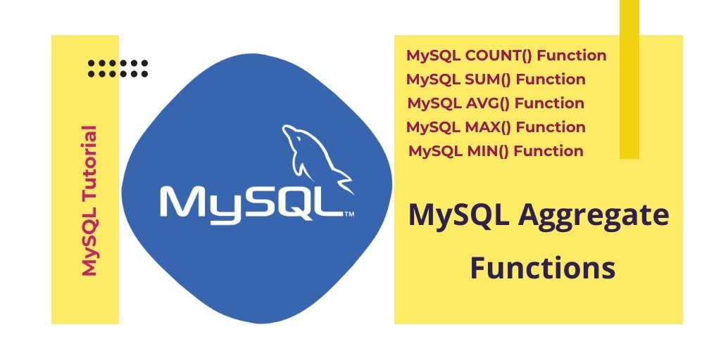 Aggregate Functions MySQL -SUM, AVG, MAX, MIN, COUNT