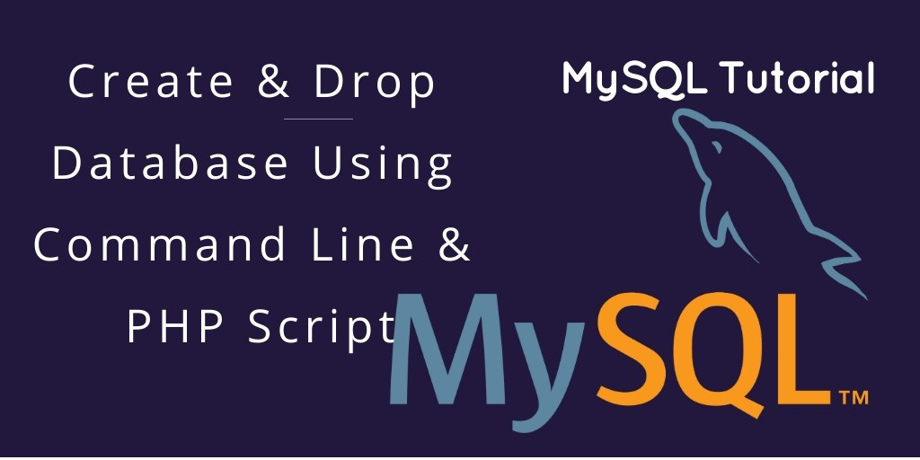 Create & Drop Database MySQL Using Command Line & PHP