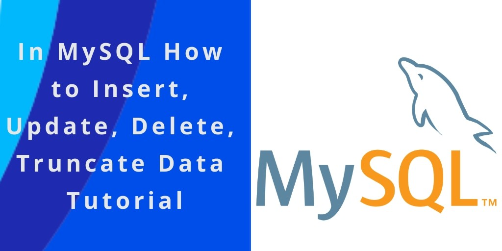 MySQL INSERT INTO, UPDATE, DELETE Query Examples