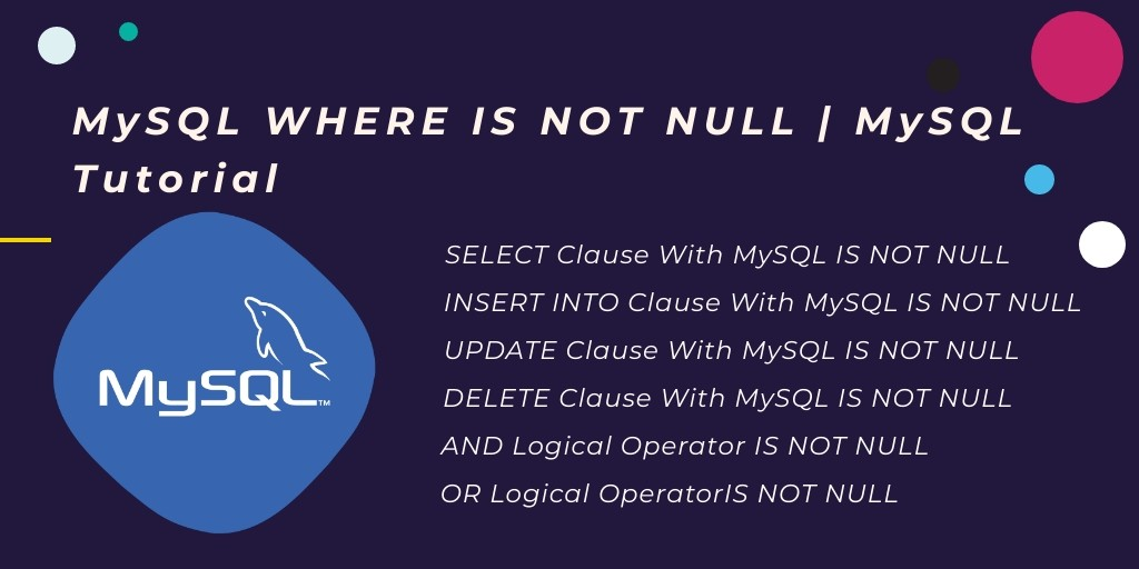 MySQL Condition: Where IS NOT NULL With Examples