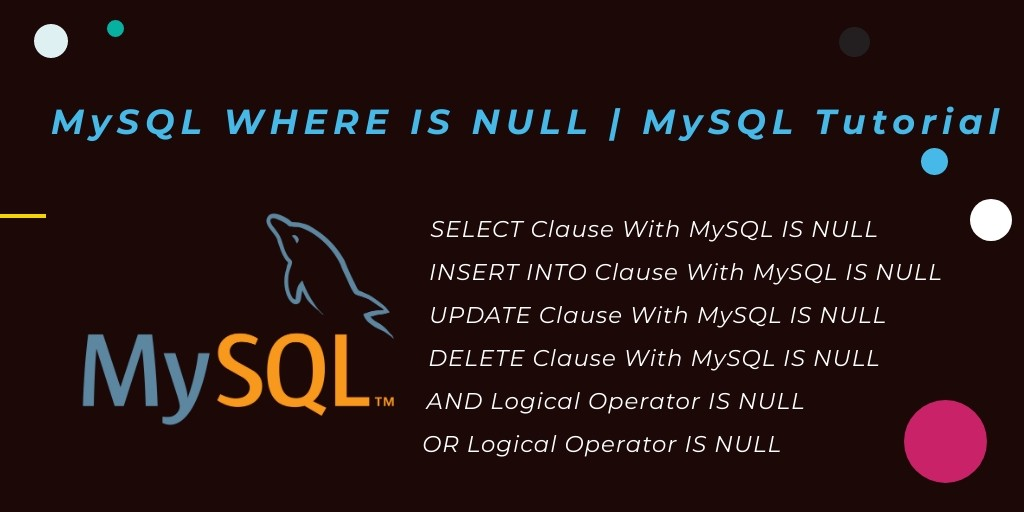 MySQL – IS NULL With Examples