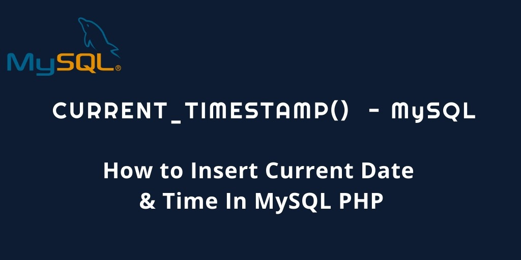 How to Insert Current Date & Time In MySQL PHP