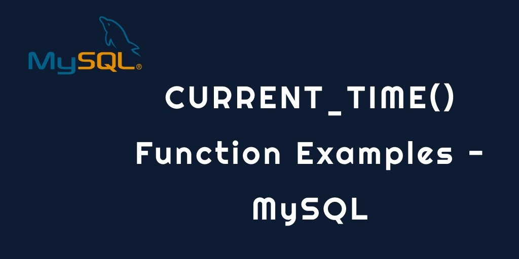 MySQL CURRENT TIME Function Examples