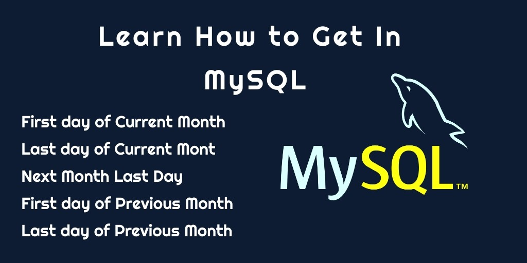 Get First Day and Last Day of Current and Last Month MySQL