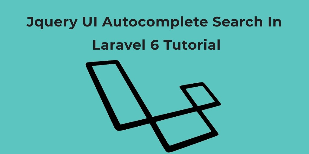 Jquery UI Autocomplete Search In Laravel 6 Tutorial