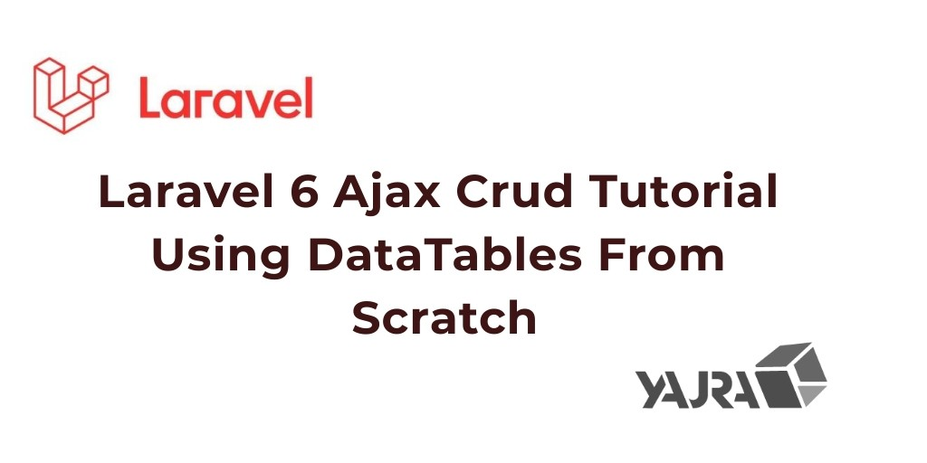 Laravel 6 Ajax Crud (DataTables Js) Tutorial Example - Tuts Make