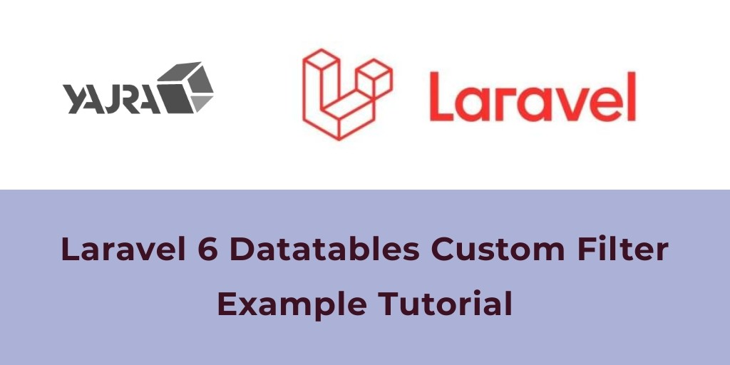 Add Custom Filter Or Search – Laravel 6 DataTables