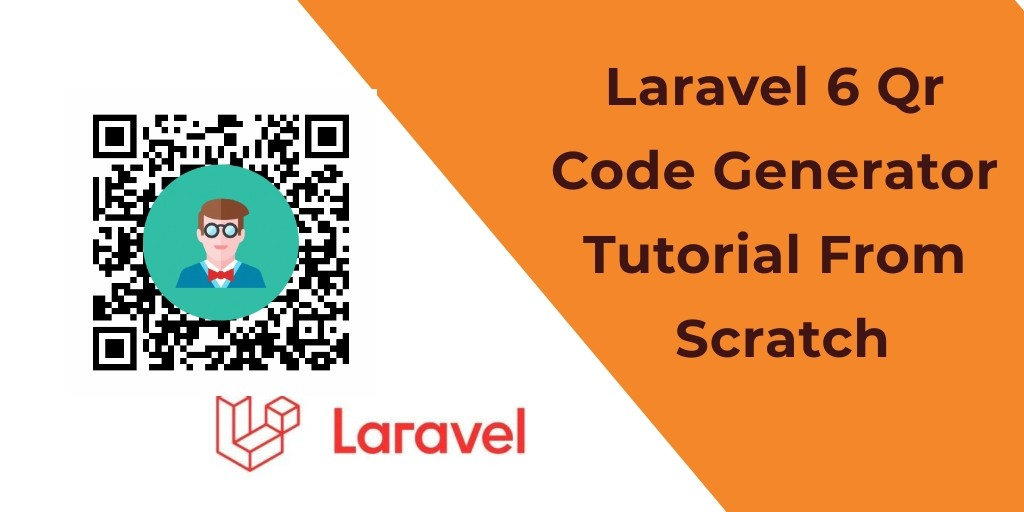 Laravel 6 Qr Code Generator Tutorial From Scratch