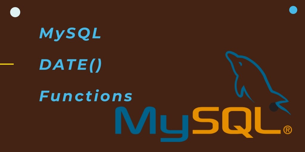 MySQL: DATE() Function Syntax & Examples