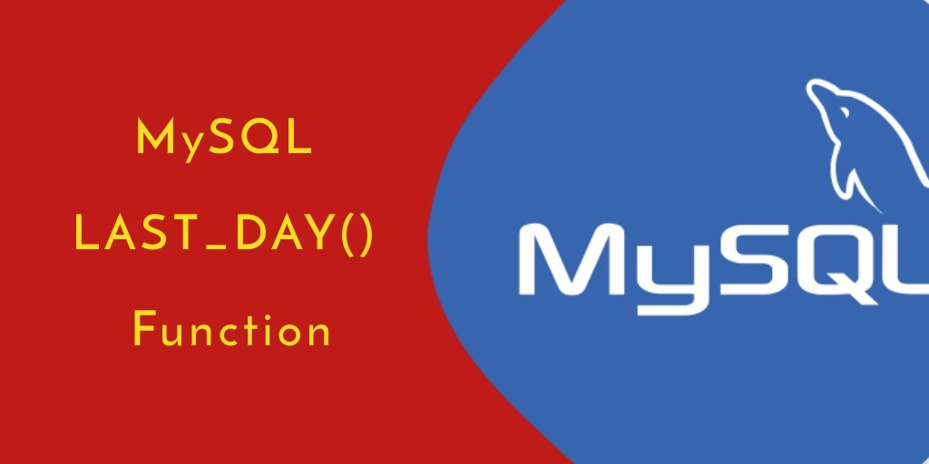 LAST_DAY MySQL Function Examples