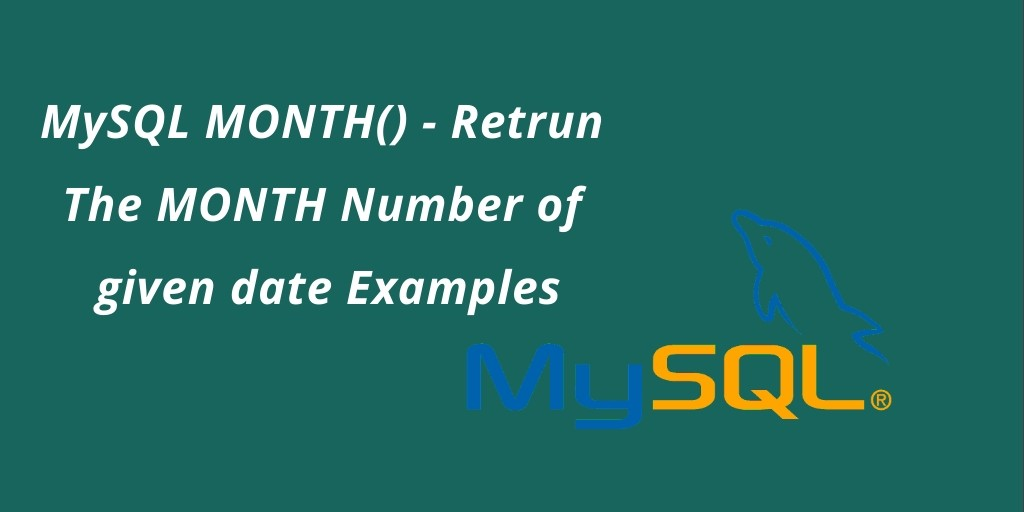 MONTH MySQL Function Examples