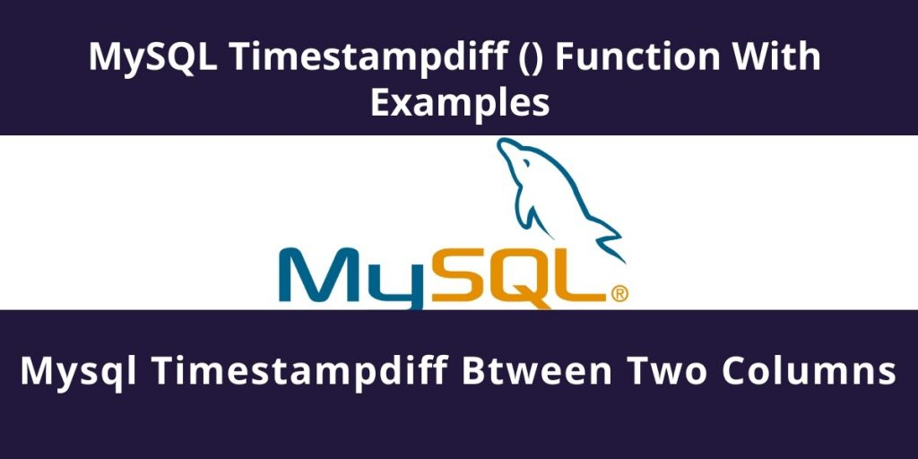 TIMESTAMPDIFF() Function Examples – MySQL