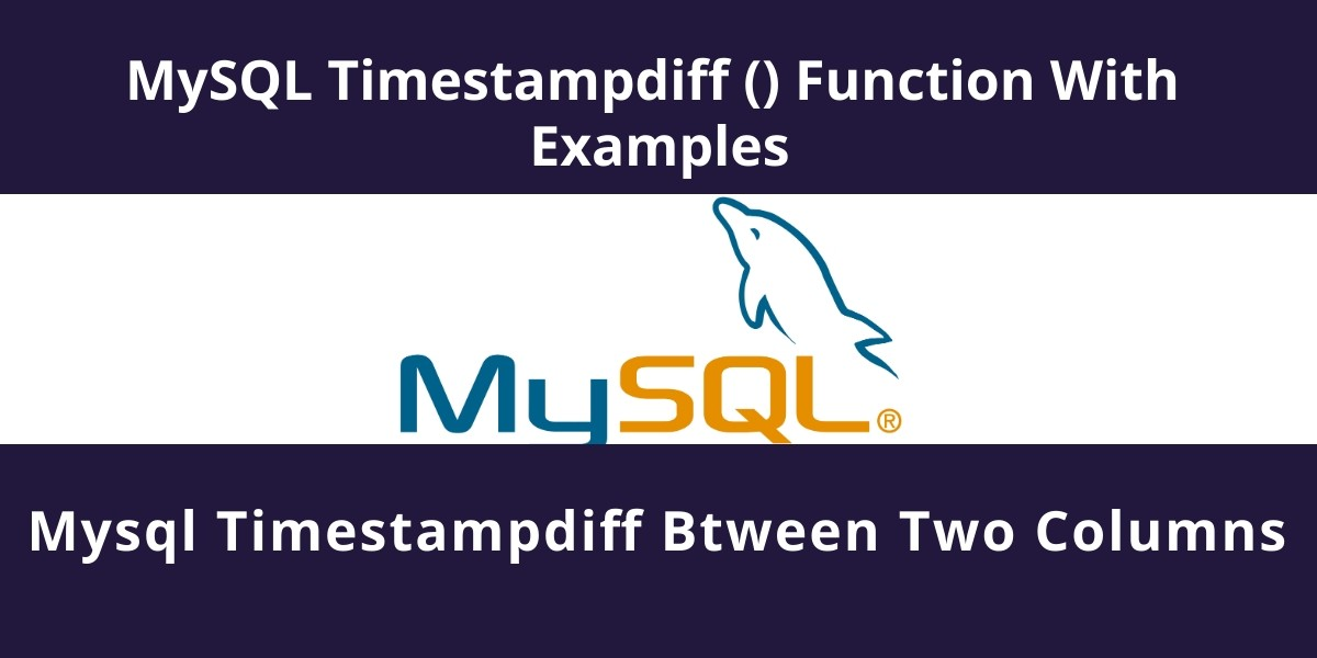 MySQL Timestampdiff () Function With Examples