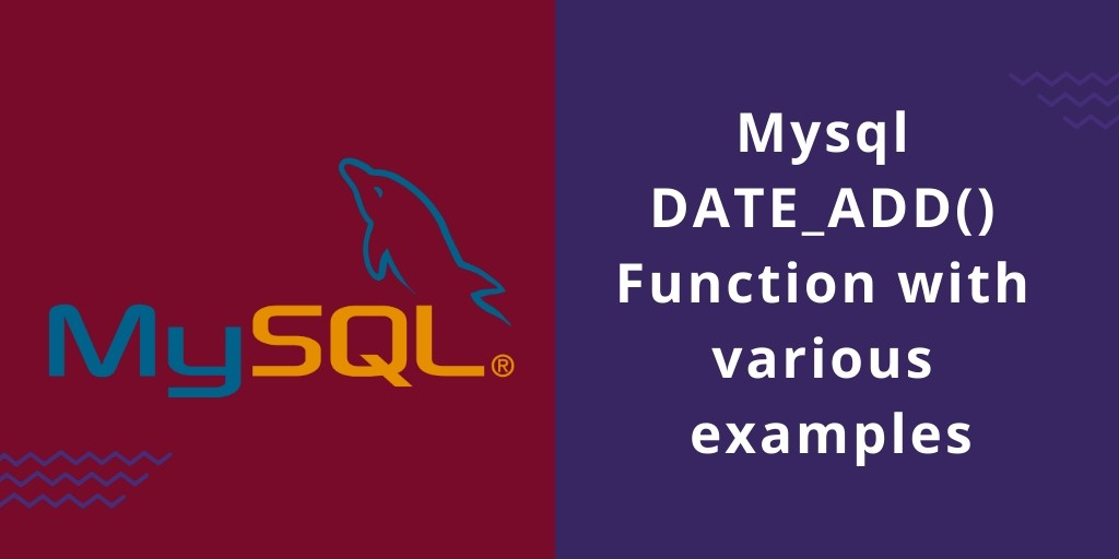 DATE_ADD of MySQL Function with Various Examples