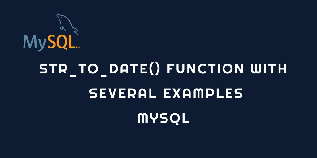 STR_TO_DATE() Function Examples – MySQL