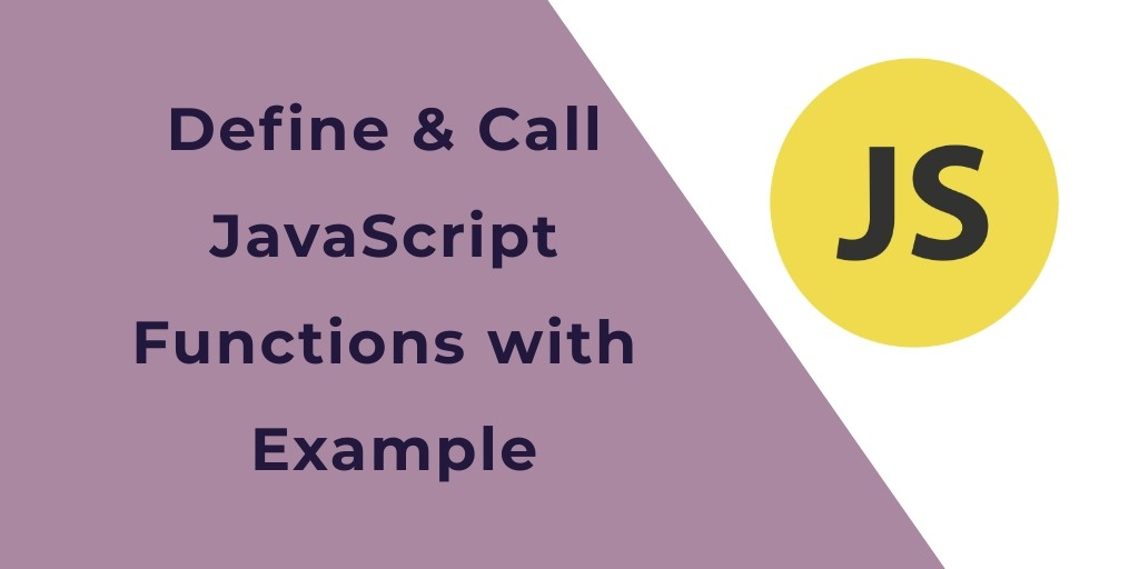 JavaScript Create & Call Functions with Example