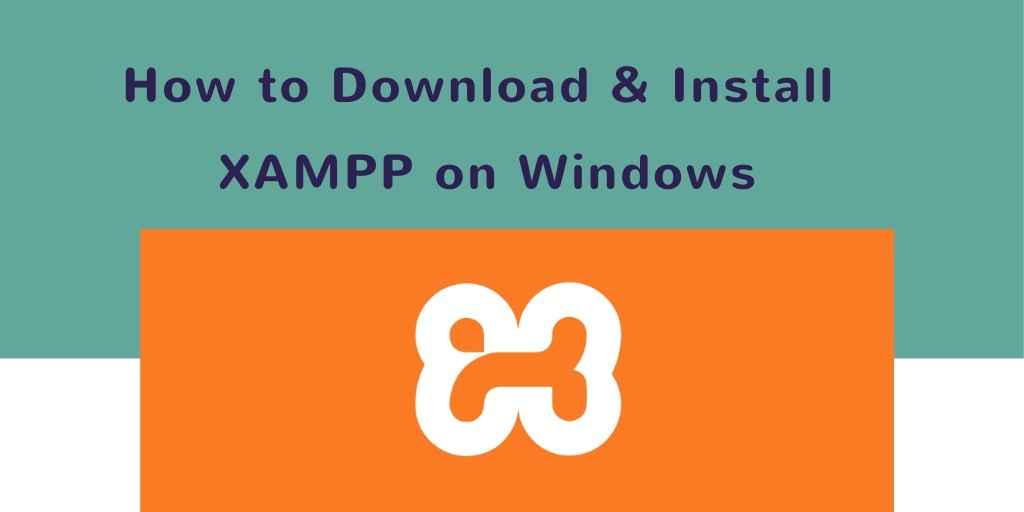 How to Download & Install XAMPP on Windows