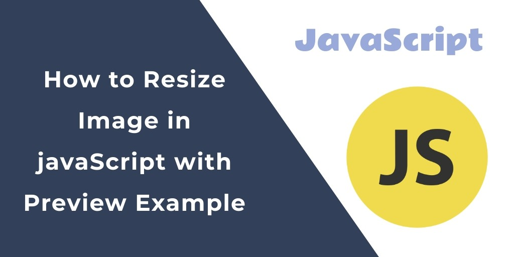 How to Resize Image in javaScript with Preview Example
