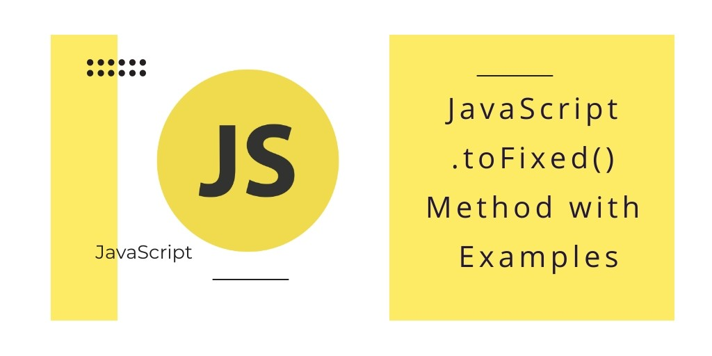 JavaScript .toFixed() Method with Examples