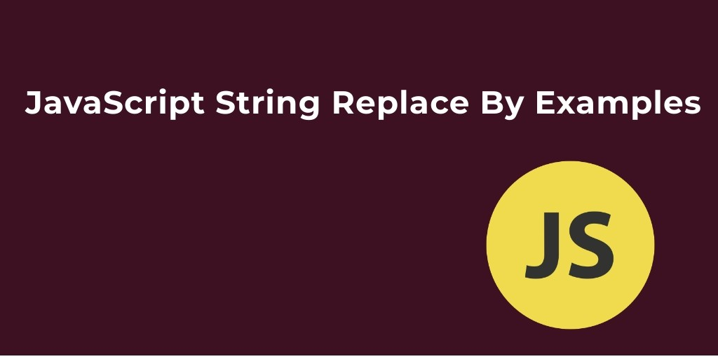 JavaScript String Replace By Examples