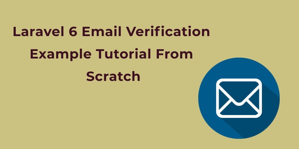 Laravel 6 Email Verification Example Tutorial From Scratch