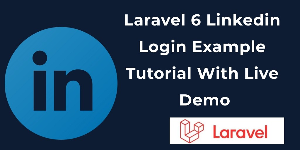 Laravel 6 Linkedin Login Example Tutorial With Live Demo