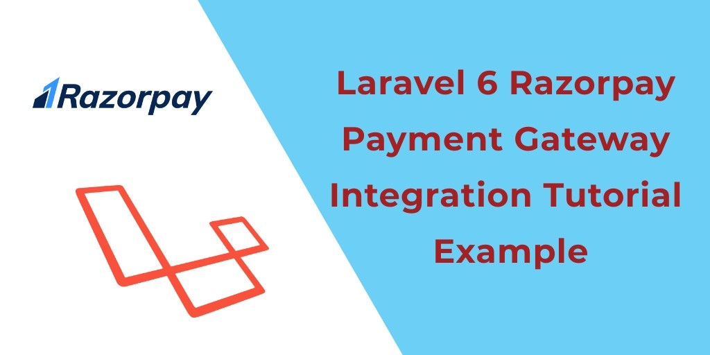 Laravel 6 Razorpay Payment Gateway Integration Tutorial E.g.