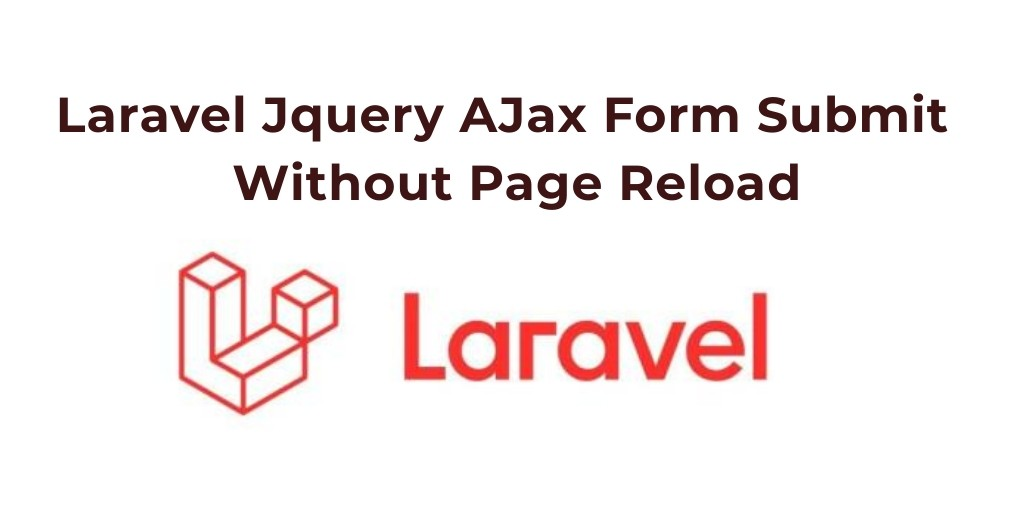 Laravel 7/6 Ajax Form Submit Validation Tutorial